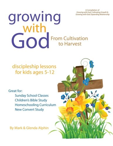 9781502985446: Growing with God: From Cultivation to Harvest (Volume 3)