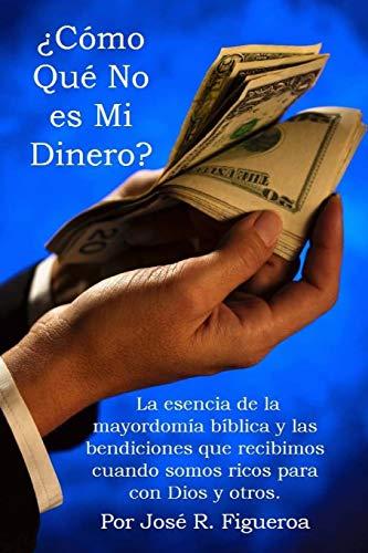 Como Que No es Mi Dinero?: La: Jose Figueroa