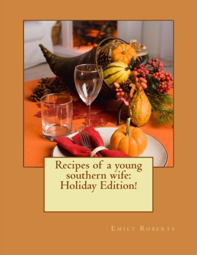 9781502988010: Recipes of a young southern wife: Holiday Edition!