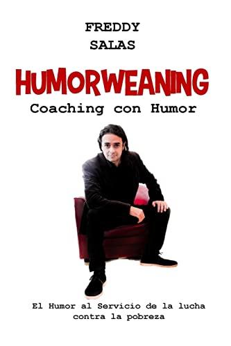 Humorweaning (Coaching con Humor): El humor al servicio de la lucha contra la pobreza (Spanish ...