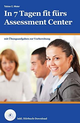 In 7 Tagen Fit F?rs Assessment Center: Meier, Tobias
