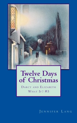 9781502990457: Twelve Days of Christmas:Darcy and Elizabeth What If? #5