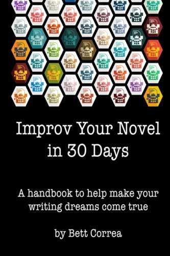 9781502990563: Improv Your Novel in 30 Days: A handbook to make your writing dreams come true.