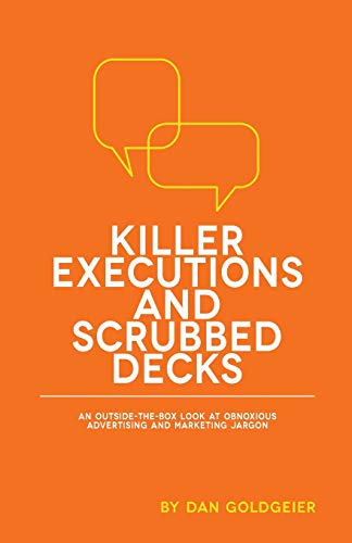 Killer Executions and Scrubbed Decks: An Outside-the-Box Look at Obnoxious Advertising and ...
