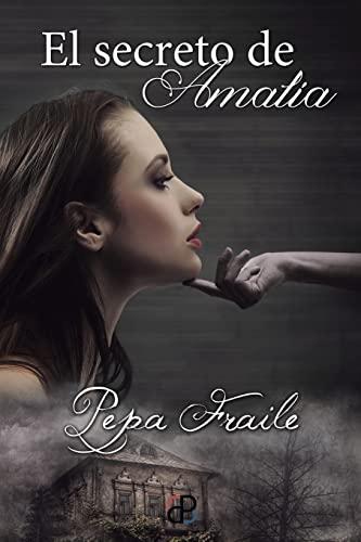 El Secreto de Amalia (Spanish Edition): Pepa Fraile