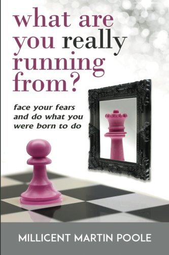 9781502996367: What Are You Really Running From?: Face Your Fears And Do What You Were Born To Do!