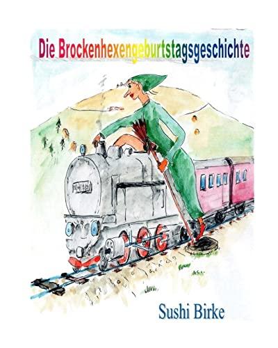 Die Brockenhexengeburtstagsgeschichte (Paperback): Sushi Birke