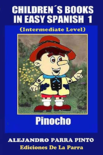 Children s Books In Easy Spanish 1: Parra Pinto, Alejandro