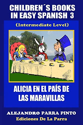 Children s Books In Easy Spanish 3: Parra Pinto, Alejandro