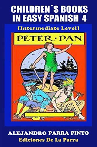 Children s Books In Easy Spanish 4: Parra Pinto, Alejandro