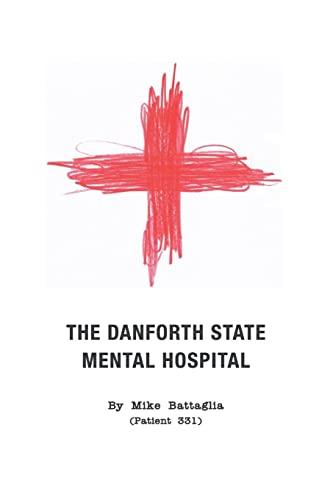 9781503000988: The Danforth State Mental Hospital