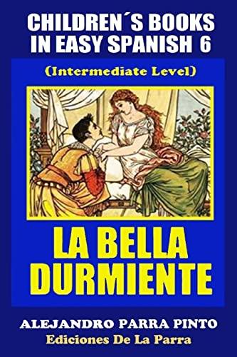 Children s Books In Easy Spanish 6: Parra Pinto, Alejandro