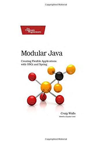 9781503001459: Modular Java: Creating Flexible Applications with OSGi and Spring (Pragmatic Programmers)