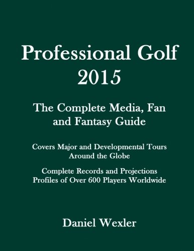 9781503001756: Professional Golf 2015: The Complete Media, Fan and Fantasy Guide