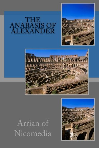 9781503001947: The Anabasis of Alexander