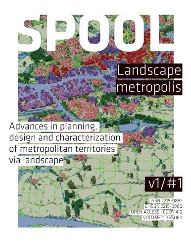 SPOOL #1 Landscape Metropolis: Advances in planning, design and characterization of metropolitan ...
