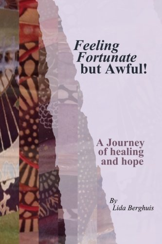 9781503004160: Feeling Fortunate but Awful: A journey of healing and hope