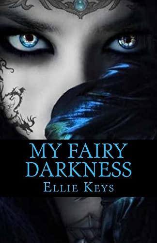 9781503005044: My Fairy Darkness (The Darkness Series) (Volume 1)