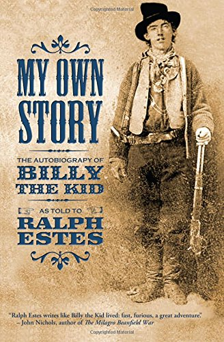 9781503006621: My Own Story: The Autobiography of Billy the Kid