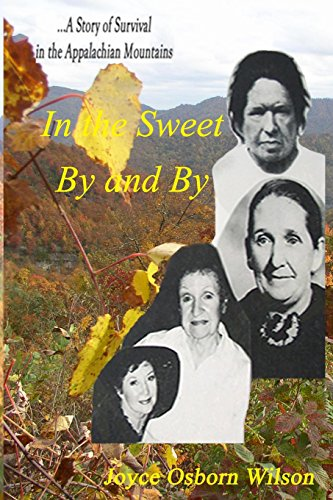9781503007888: In the Sweet By and By: Surviving in the coal fields of the Appalachian Mountains of Harlan County, Kentucky