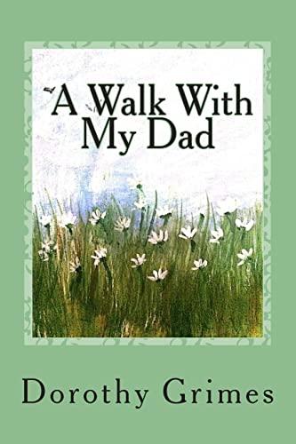 A Walk With My Dad: Grimes, Mrs. Dorothy Virginia