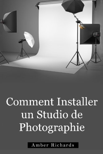 9781503011625: Comment Installer un Studio de Photographie (French Edition)
