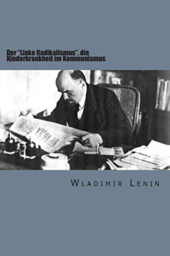 """9781503013520: Der """"Linke Radikalismus"""", die Kinderkrankheit im Kommunismus"""