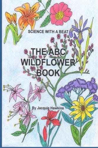 The A-B-C Wildflower Book: Part of the: Jacquie Lynne Hawkins