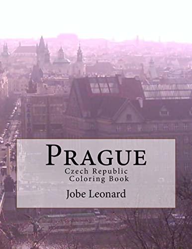 Prague, Czech Republic Coloring Book: Color way through the streets of historic Prague: Leonard, ...