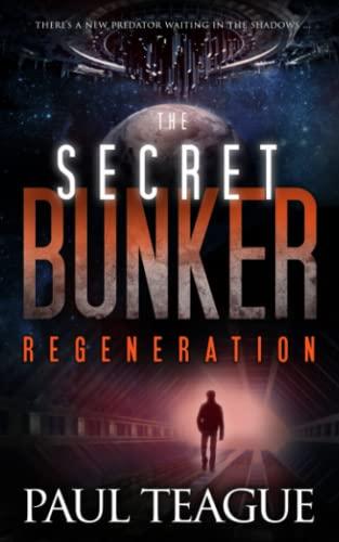 The Secret Bunker: Part Three: Regeneration: Volume 3: Teague, Paul