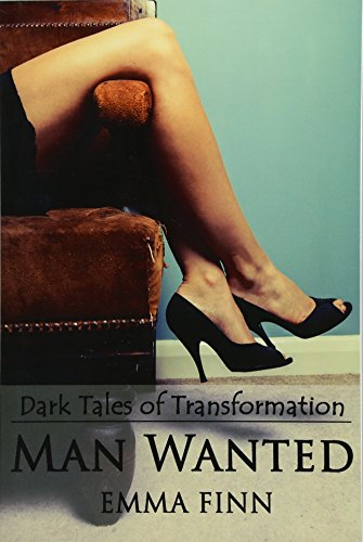 9781503020542: Man Wanted (Dark Tales of Transformation)