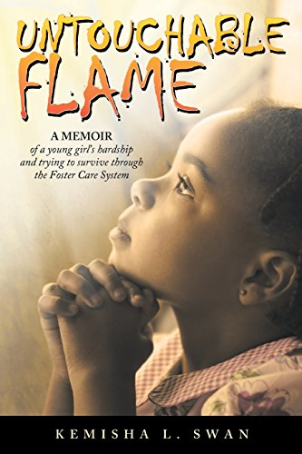 9781503021587: Untouchable Flame: A Memoir of a Young Girl's Hardship and Trying to Survive Through the Foster Care System