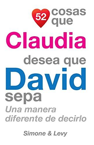 52 Cosas Que Claudia Desea Que David: J L Leyva