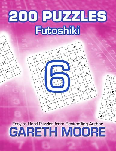 9781503022492: Futoshiki 6: 200 Puzzles