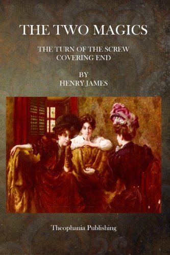 9781503023109: The Two Magics: The Turn of the Screw Covering End