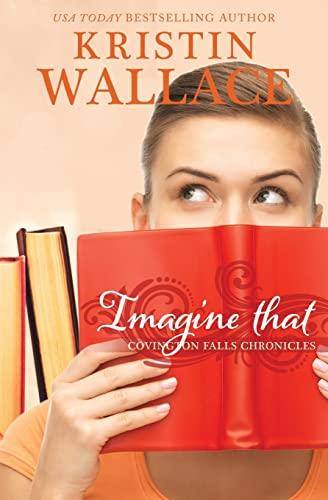 9781503026810: Imagine That: Covington Falls Chronicles (Volume 3)