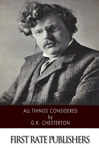 All Things Considered: Chesterton, G.K.
