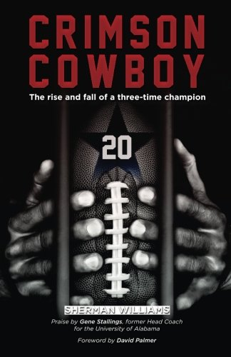 9781503028418: Crimson Cowboy: The rise and fall of a three-time champion