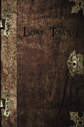 9781503030831: Lost Town (The Wyldemere Chronicles) (Volume 1)