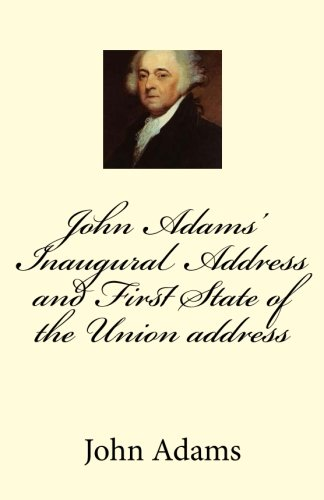 John Adams' Inaugural Address and First State: Adams, John