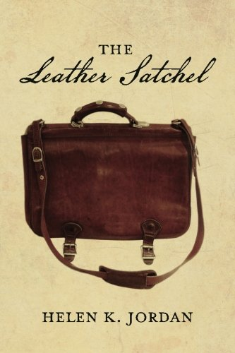 The Leather Satchel (This is the sequel to The Journal) (Volume 2): Jordan, Helen K.