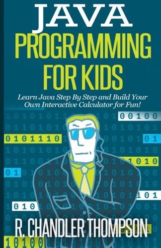 Java Programming for Kids: Thompson, R Chandler