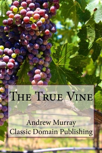 9781503039100: The True Vine
