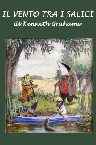 Il vento tra i salici (Italian Edition): Kenneth Grahame