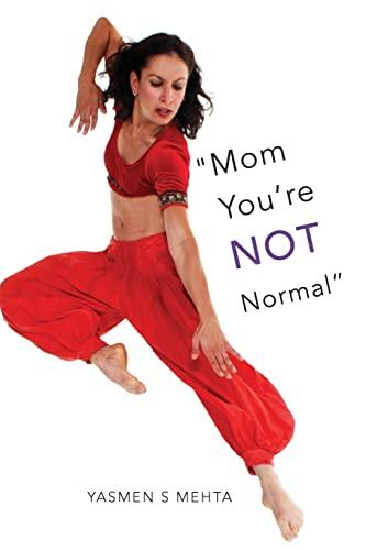 "Mom You're Not Normal"": Mehta, Yasmen S"