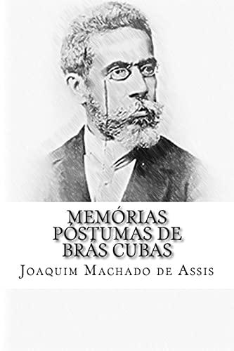 Memorias Postumas de Bras Cubas (Paperback): Joaquim Machado de