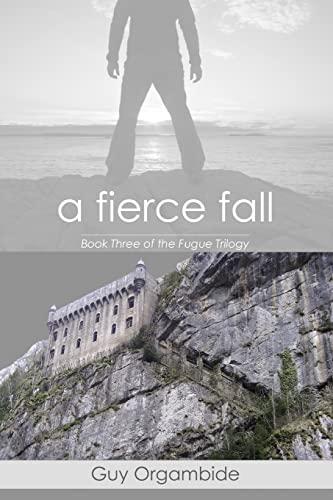 9781503049239: A Fierce Fall (Book Three of the Fugue Trilogy)