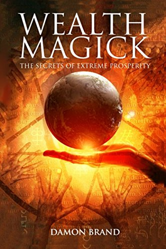 9781503050013: Wealth Magick: The Secrets of Extreme Prosperity