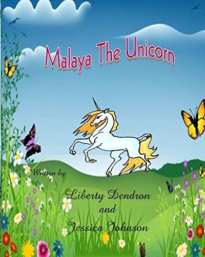 Malaya The Unicorn: Dendron, Liberty; Johnson, Jessica L