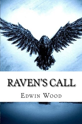 Raven's Call (Raven Cycle) (Volume 2): Edwin Wood